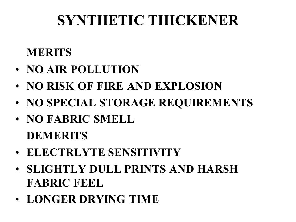 SYNTHETIC THICKENER MERITS NO AIR POLLUTION