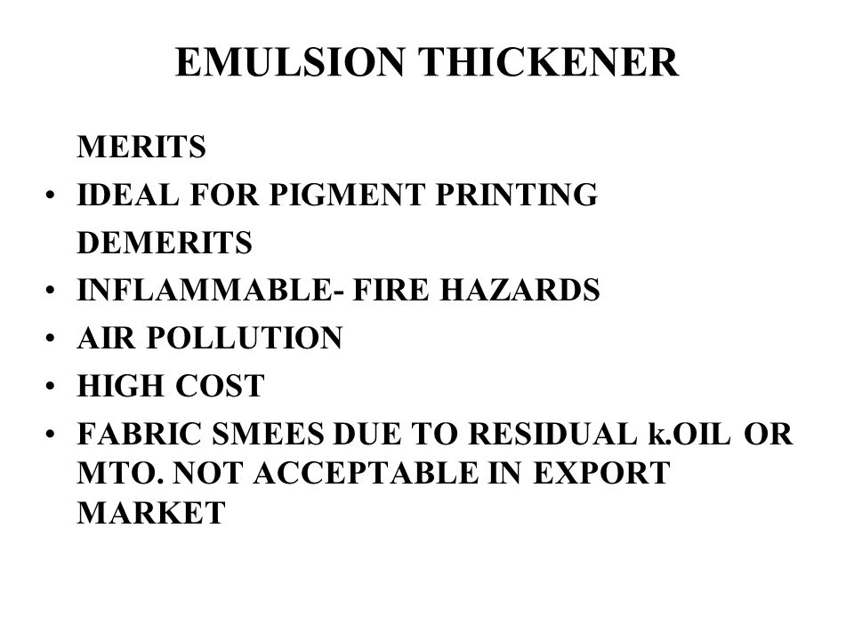 EMULSION THICKENER MERITS IDEAL FOR PIGMENT PRINTING DEMERITS