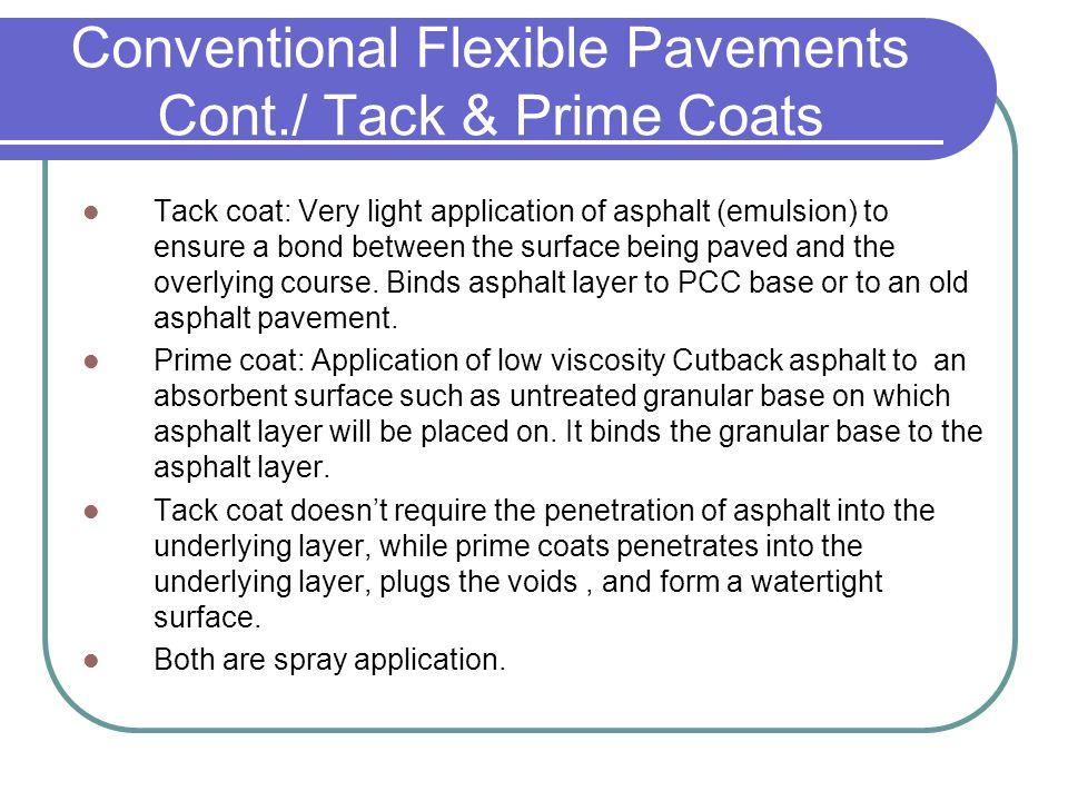 Conventional Flexible Pavements Cont./ Tack & Prime Coats