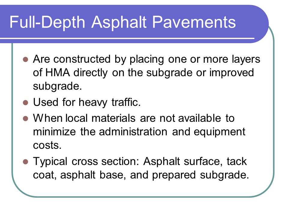 Full-Depth Asphalt Pavements