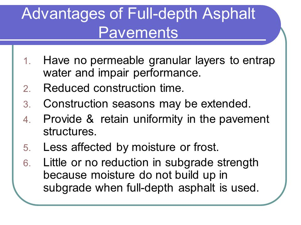 Advantages of Full-depth Asphalt Pavements