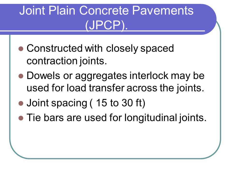 Joint Plain Concrete Pavements (JPCP).