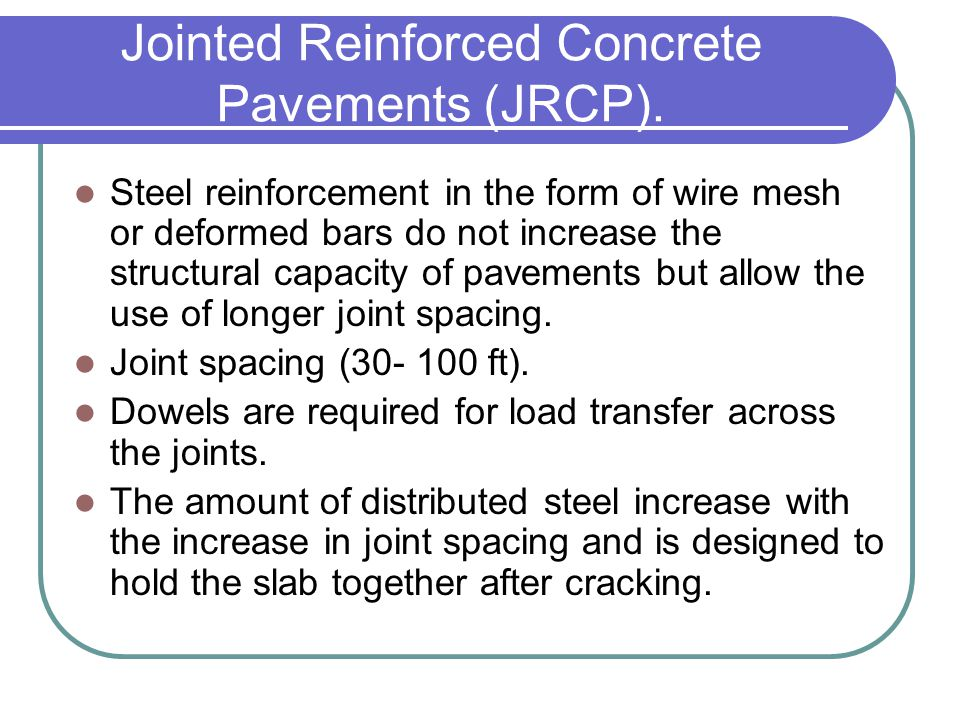 Jointed Reinforced Concrete Pavements (JRCP).