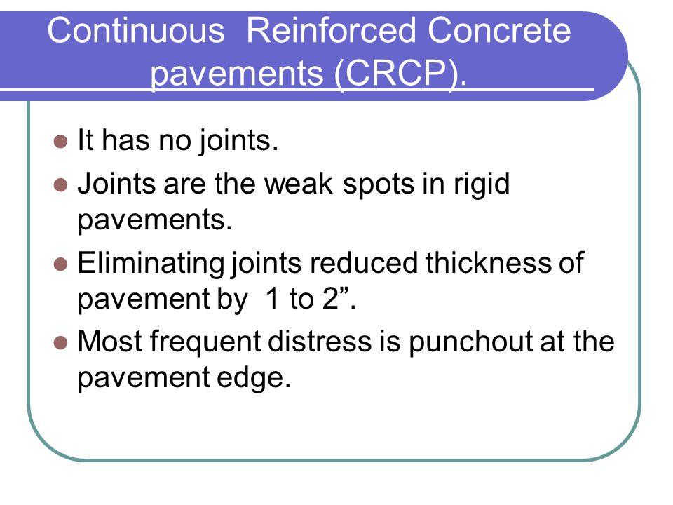 Continuous Reinforced Concrete pavements (CRCP).