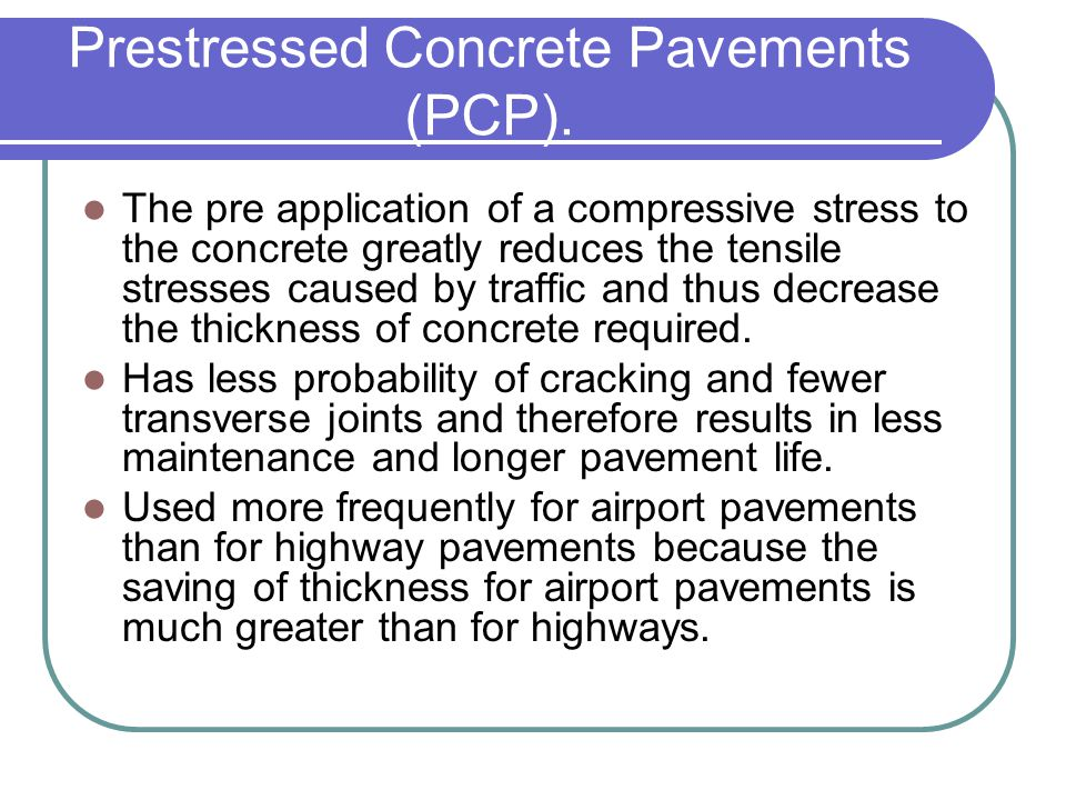 Prestressed Concrete Pavements (PCP).