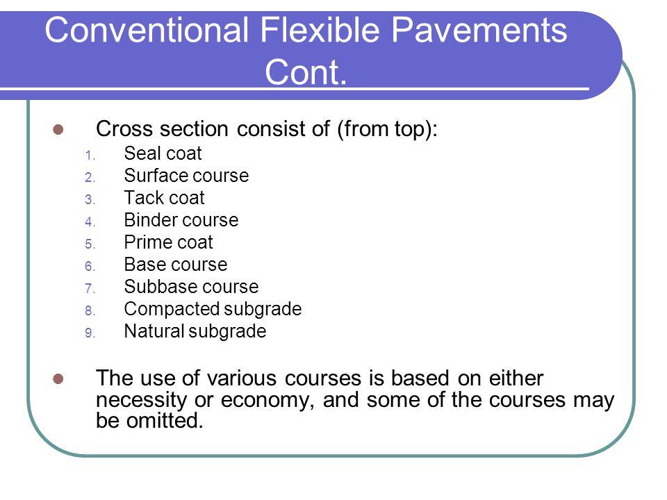 Conventional Flexible Pavements Cont.