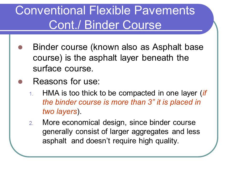 Conventional Flexible Pavements Cont./ Binder Course