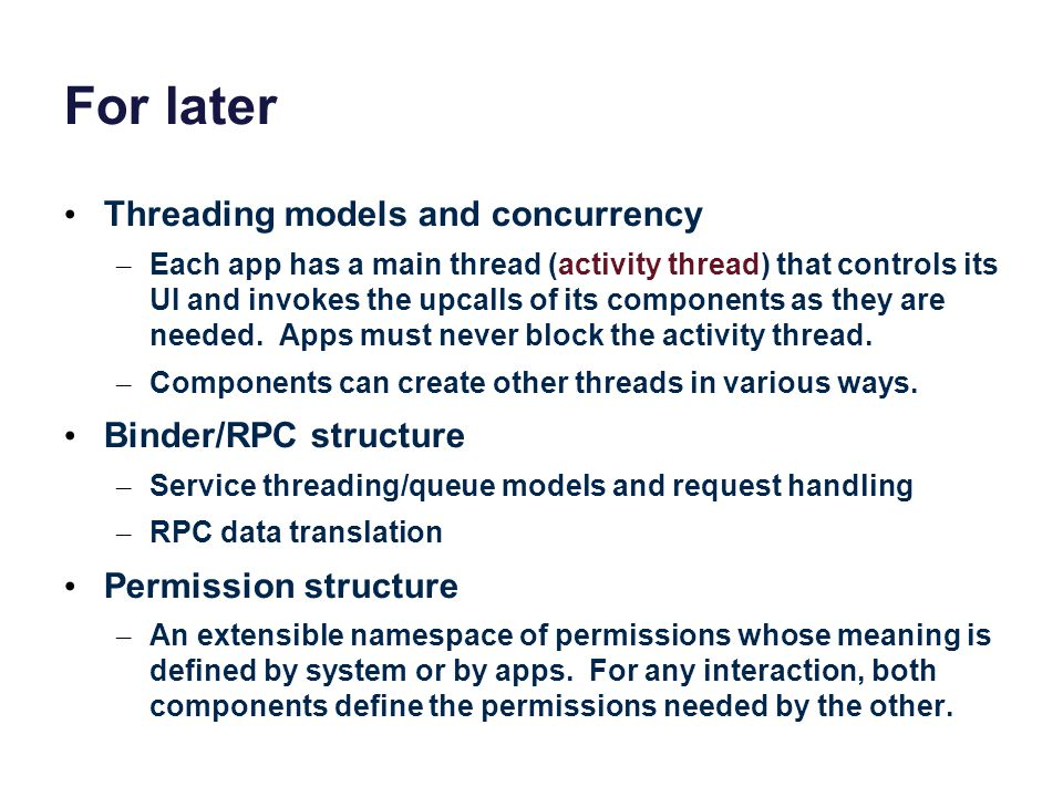 For later Threading models and concurrency Binder/RPC structure