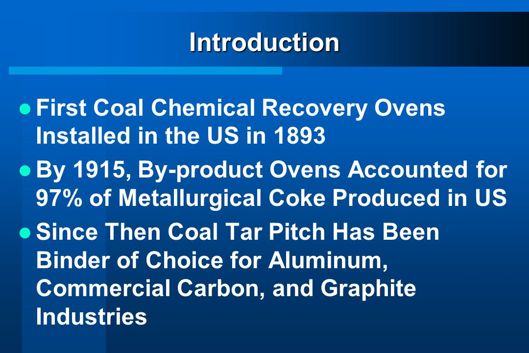 Introduction First Coal Chemical Recovery Ovens Installed in the US in 1893.