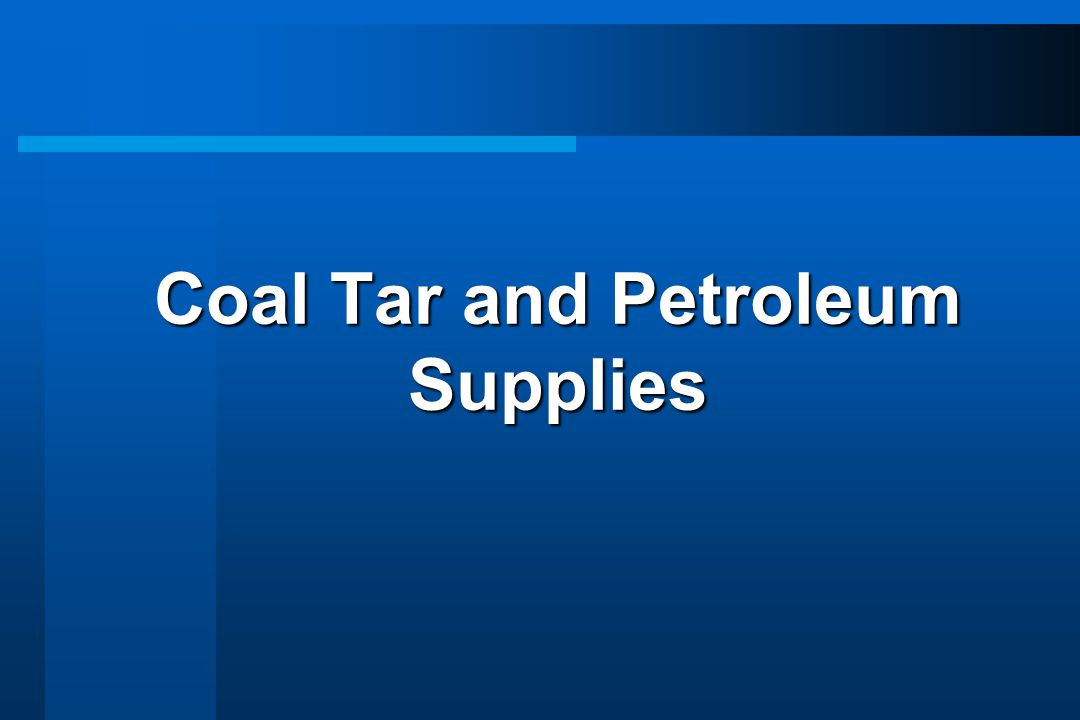 Coal Tar and Petroleum Supplies