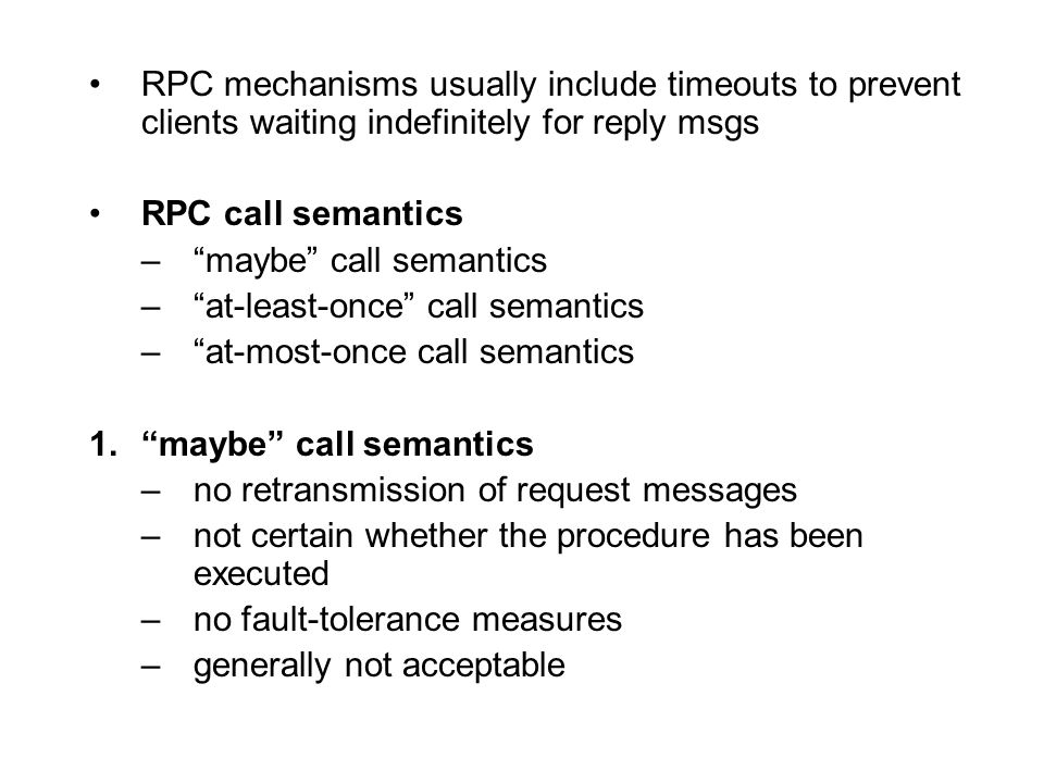 RPC mechanisms usually include timeouts to prevent clients waiting indefinitely for reply msgs