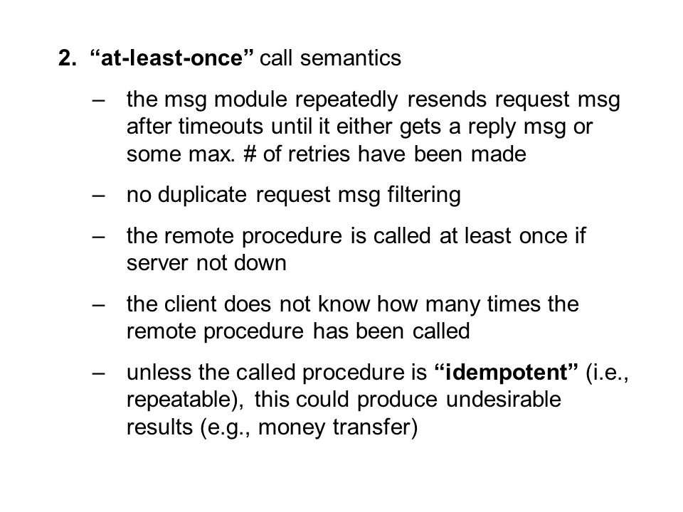 2. at-least-once call semantics