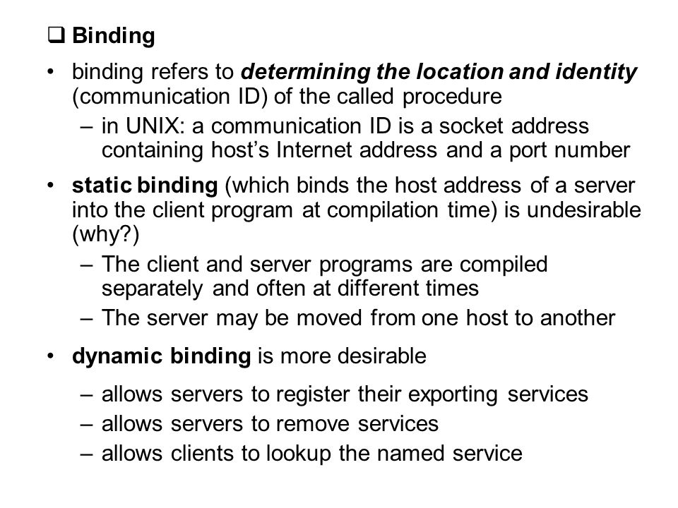 Binding binding refers to determining the location and identity (communication ID) of the called procedure.