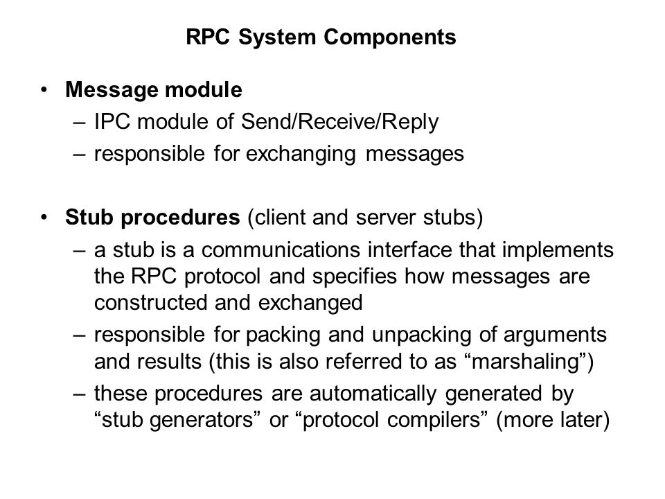 RPC System Components Message module. IPC module of Send/Receive/Reply. responsible for exchanging messages.