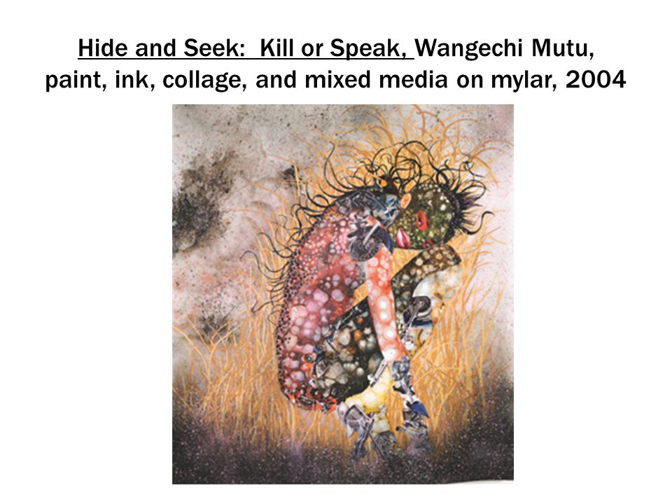 Hide and Seek: Kill or Speak, Wangechi Mutu, paint, ink, collage, and mixed media on mylar, 2004