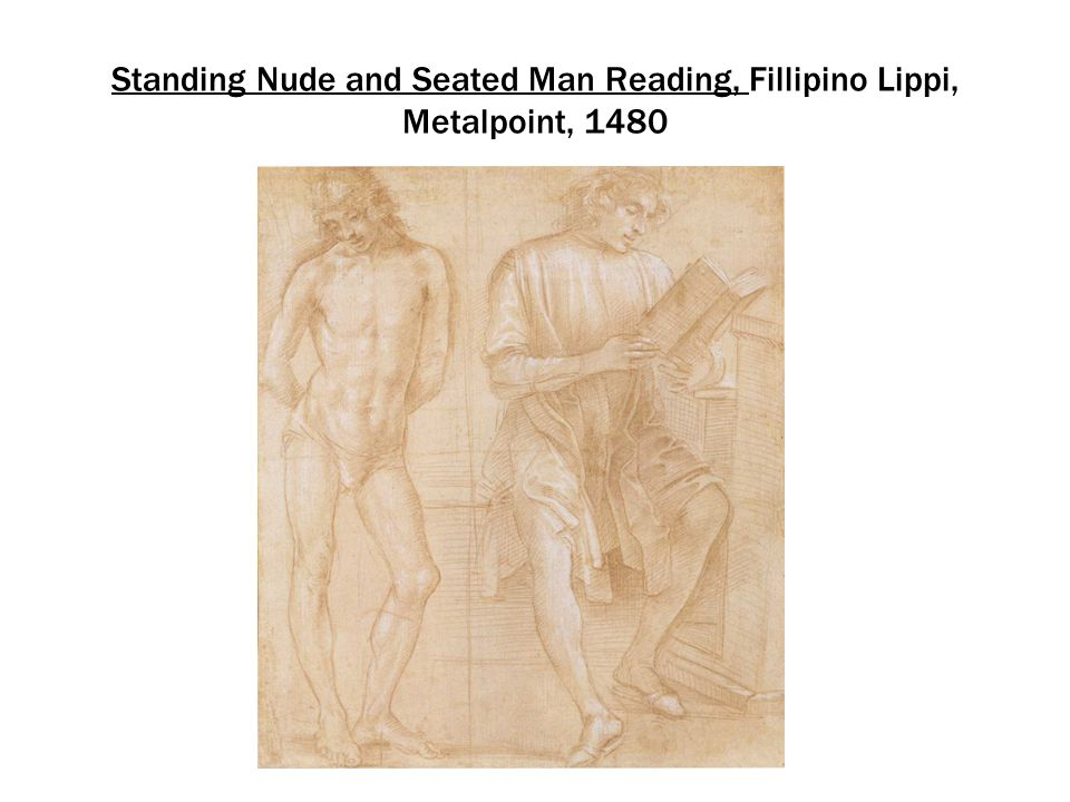 Standing Nude and Seated Man Reading, Fillipino Lippi, Metalpoint, 1480