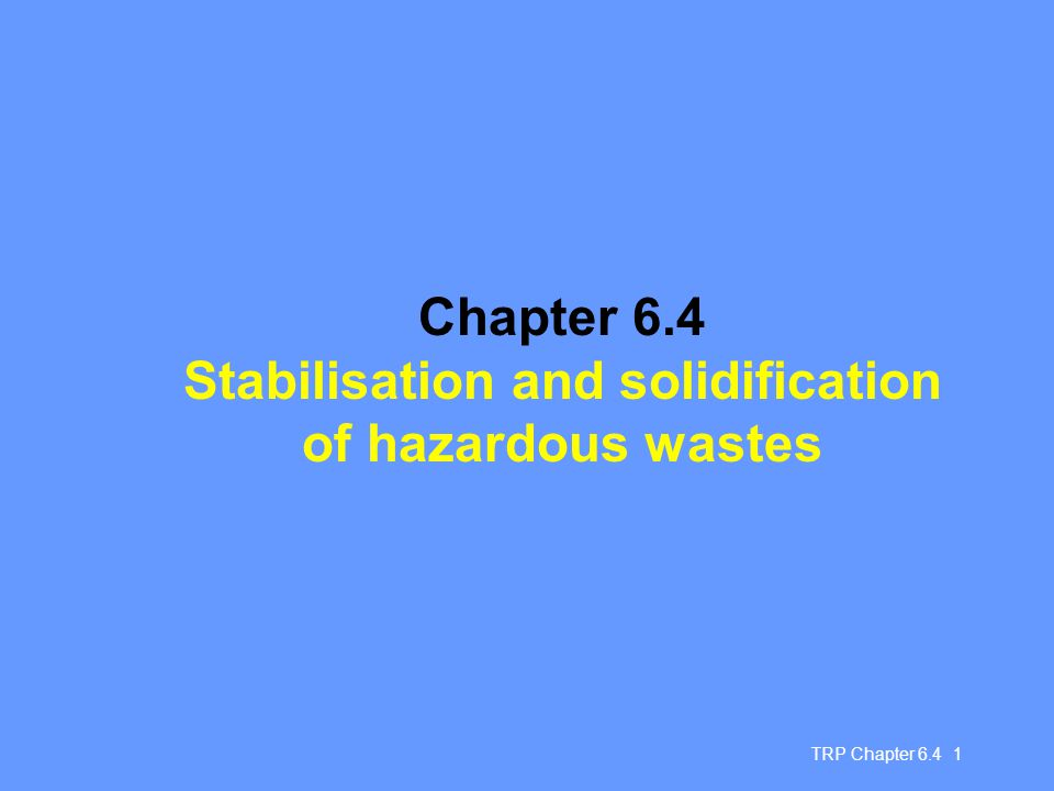 Chapter 6.4 Stabilisation and solidification of hazardous wastes