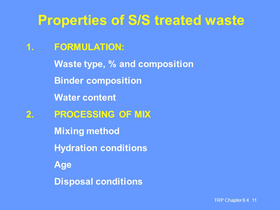 Properties of S/S treated waste