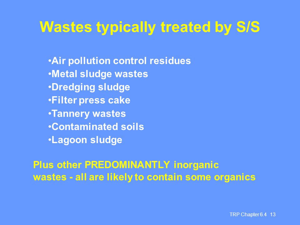 Wastes typically treated by S/S