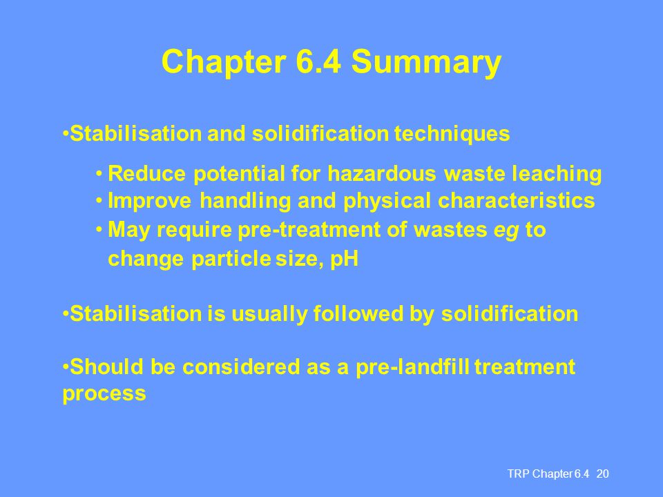 Chapter 6.4 Summary Stabilisation and solidification techniques