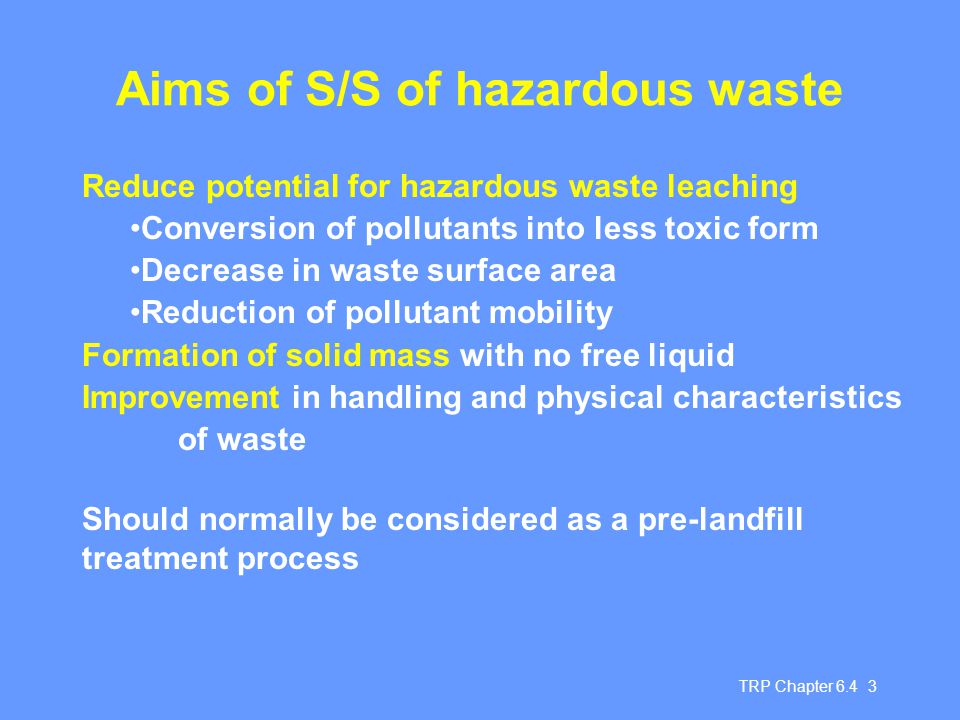 Aims of S/S of hazardous waste