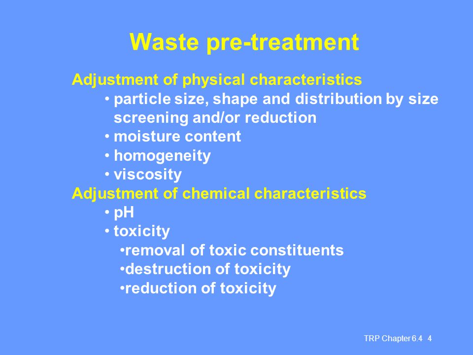Waste pre-treatment Adjustment of physical characteristics