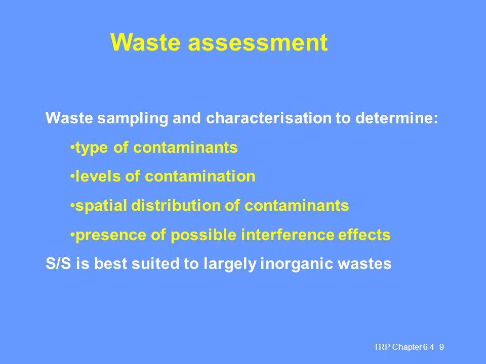 Waste assessment Waste sampling and characterisation to determine: