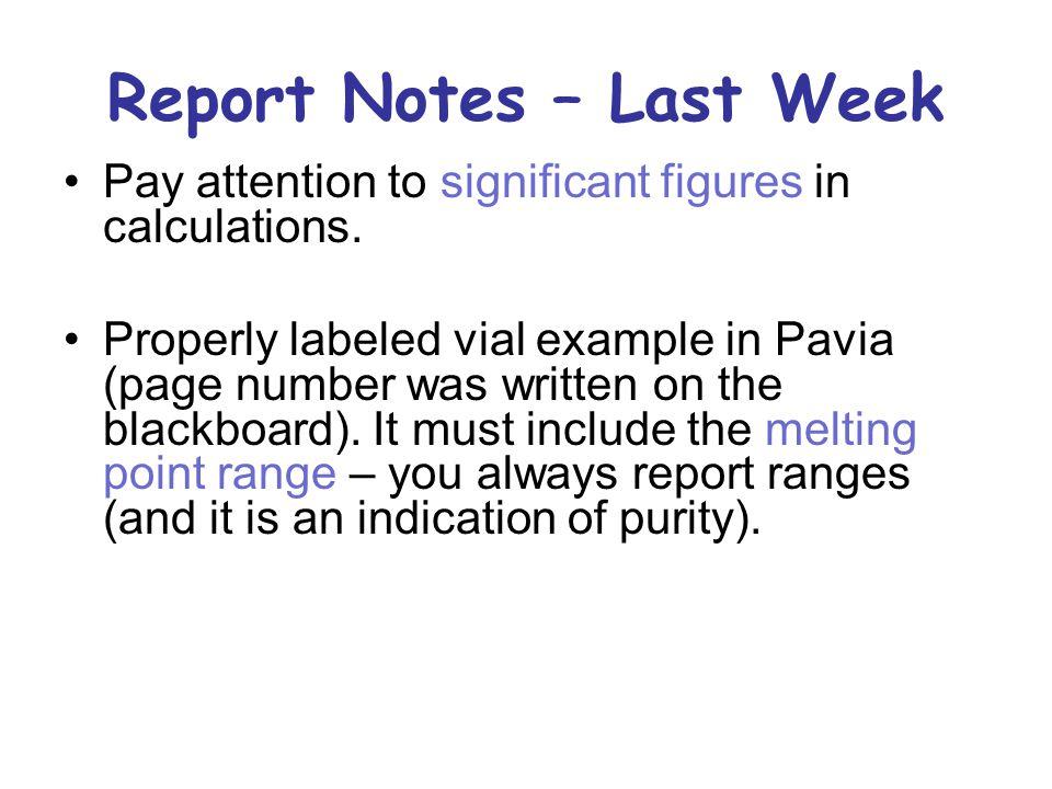 Report Notes – Last Week