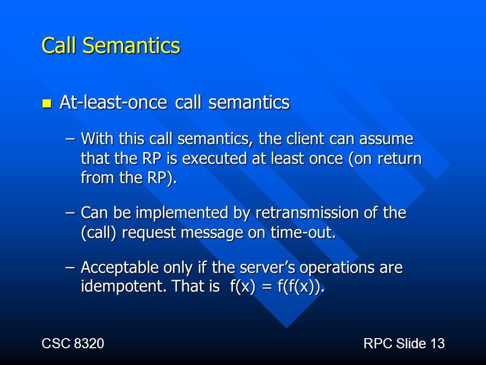 Call Semantics At-least-once call semantics