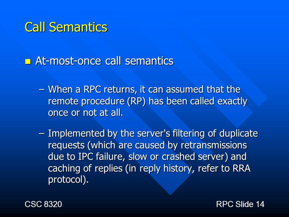 Call Semantics At-most-once call semantics
