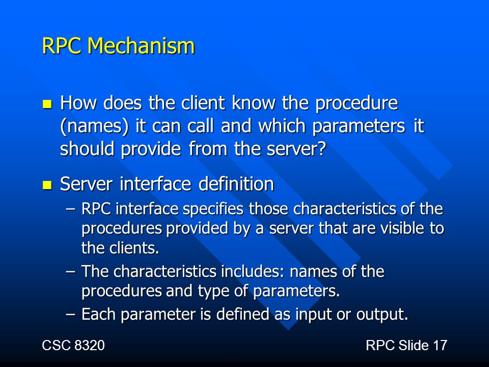 RPC Mechanism How does the client know the procedure (names) it can call and which parameters it should provide from the server