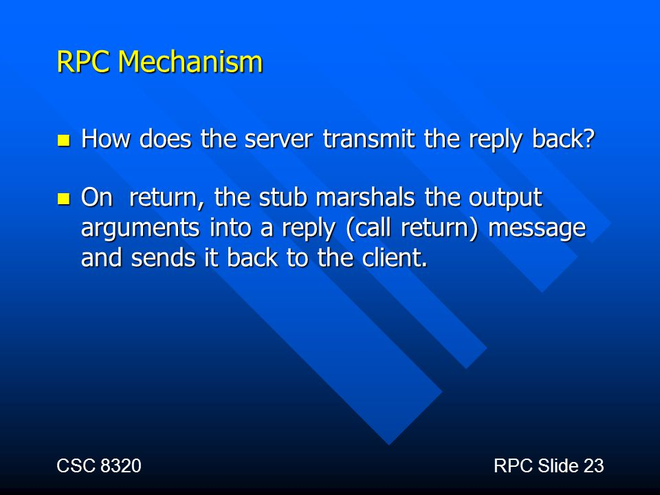 RPC Mechanism How does the server transmit the reply back