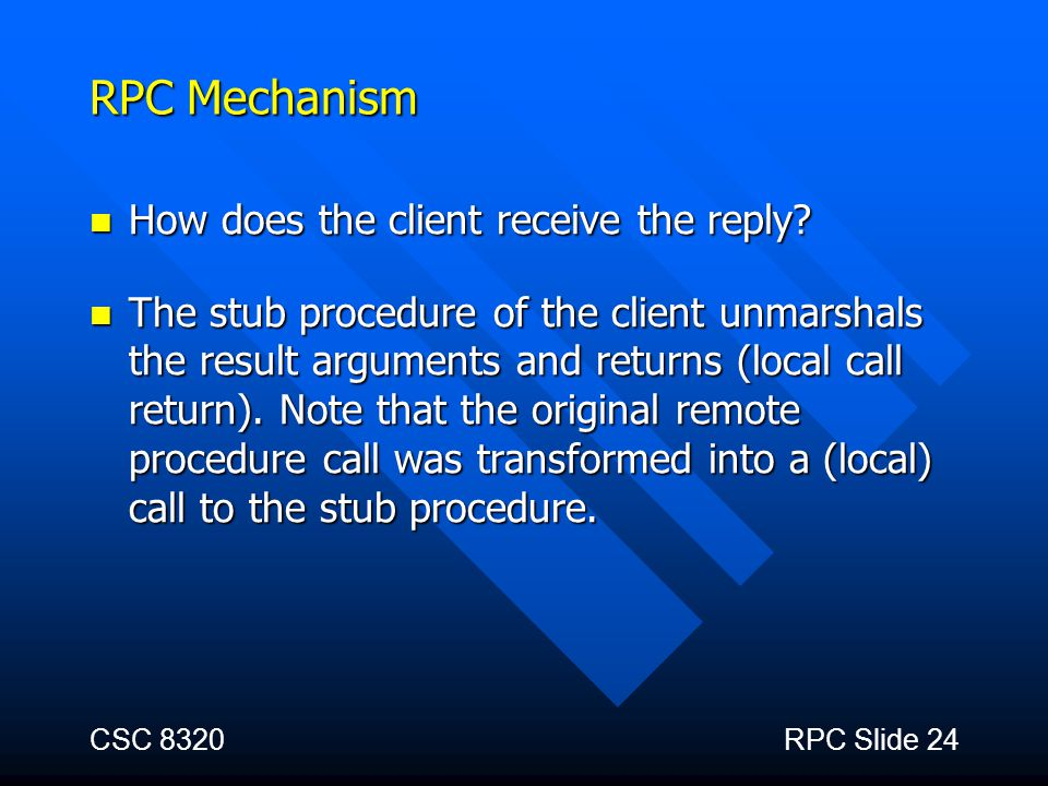 RPC Mechanism How does the client receive the reply