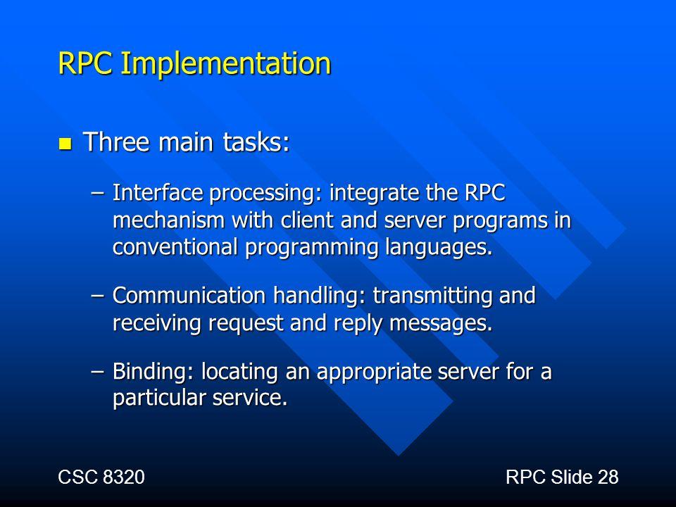 RPC Implementation Three main tasks: