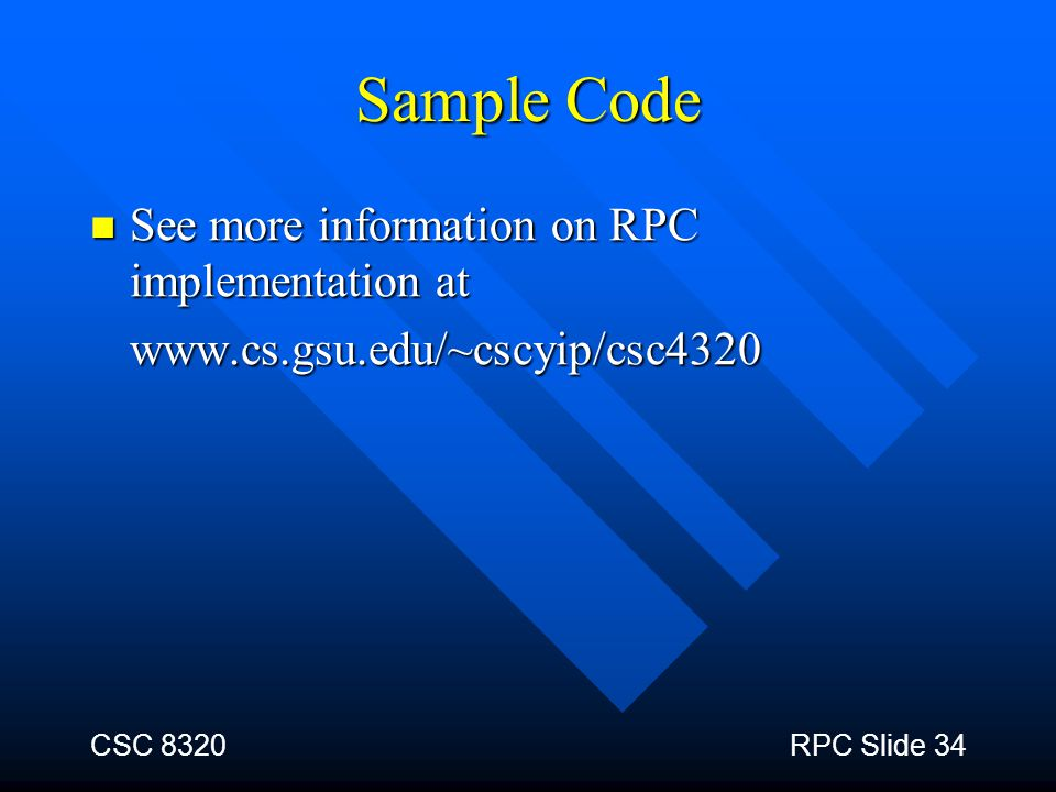 Sample Code See more information on RPC implementation at