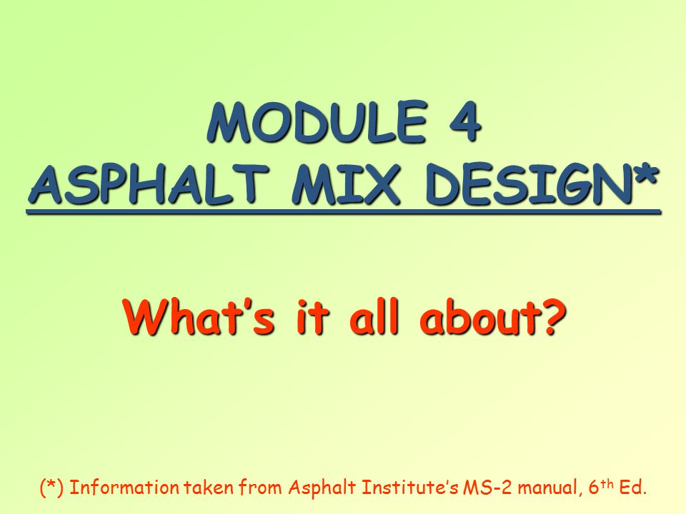 MODULE 4 ASPHALT MIX DESIGN*