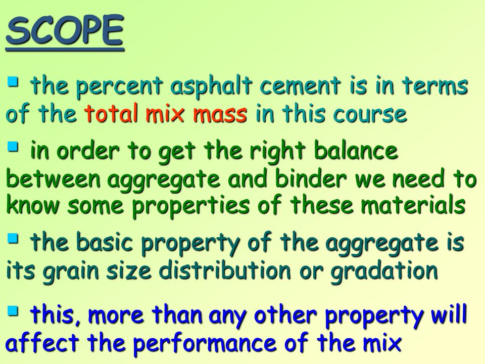 SCOPE the percent asphalt cement is in terms of the total mix mass in this course.