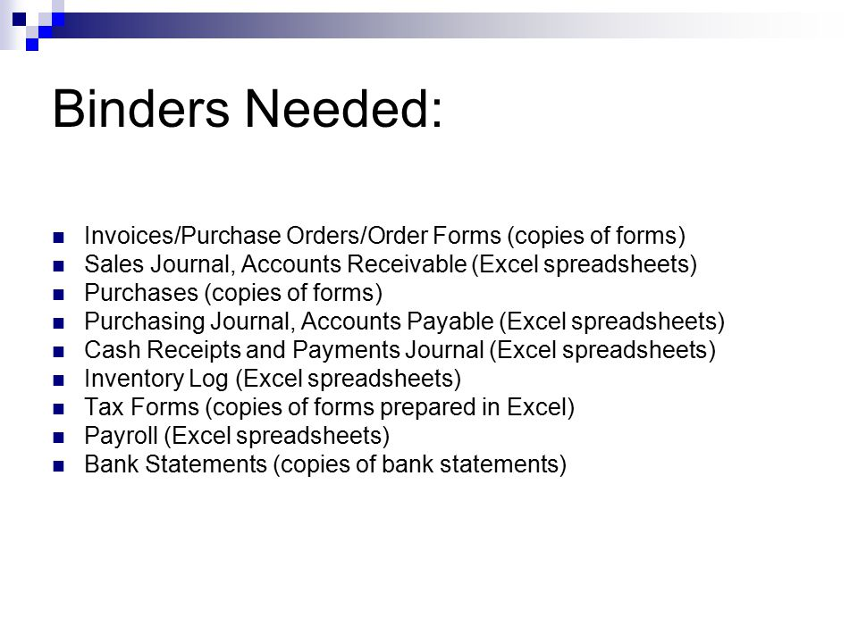Binders Needed: Invoices/Purchase Orders/Order Forms (copies of forms)