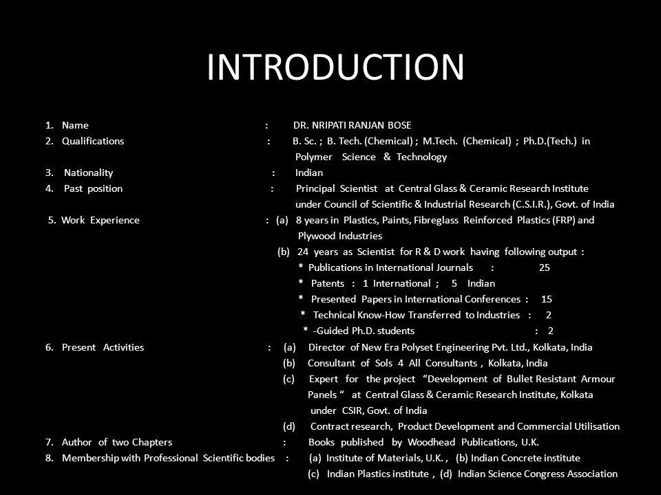 INTRODUCTION Name : DR. NRIPATI RANJAN BOSE