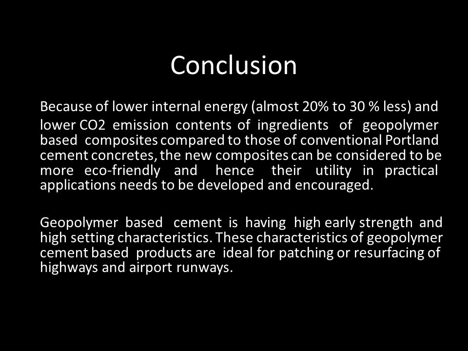 Conclusion Because of lower internal energy (almost 20% to 30 % less) and.