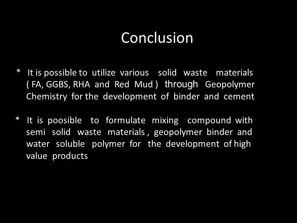 Conclusion ( FA, GGBS, RHA and Red Mud ) through Geopolymer