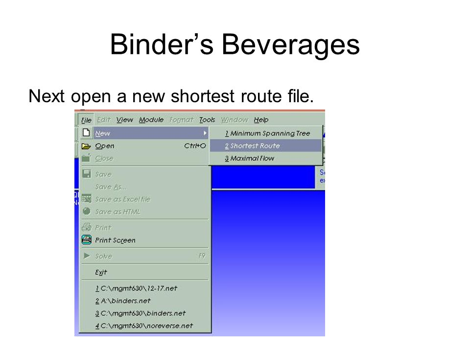 Binder's Beverages Next open a new shortest route file.