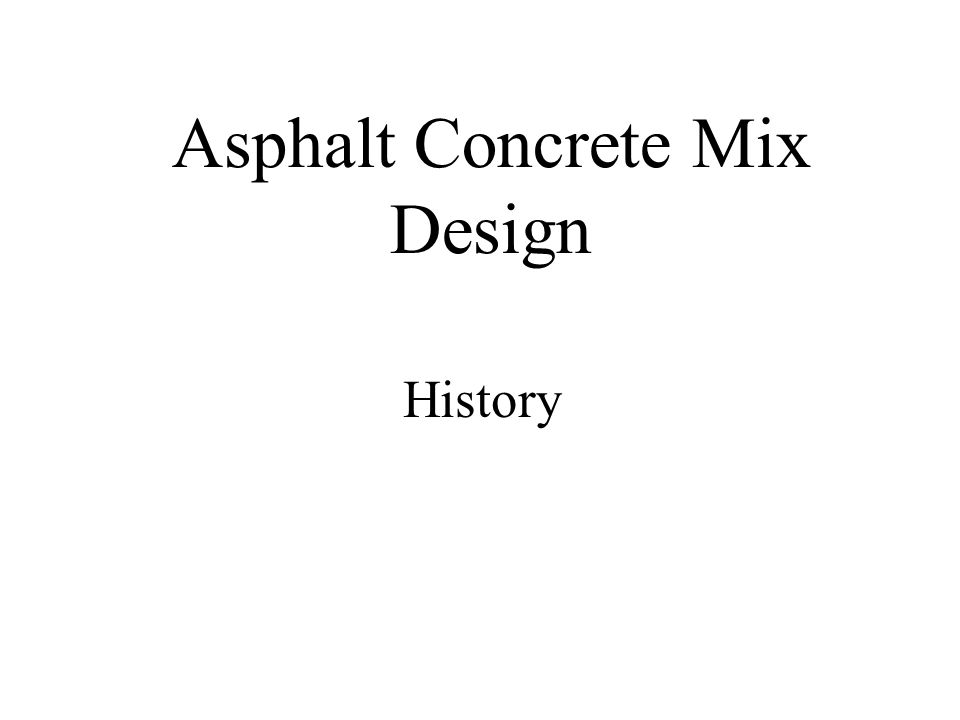 Hot Mix Asphalt Concrete (HMA) Mix Designs