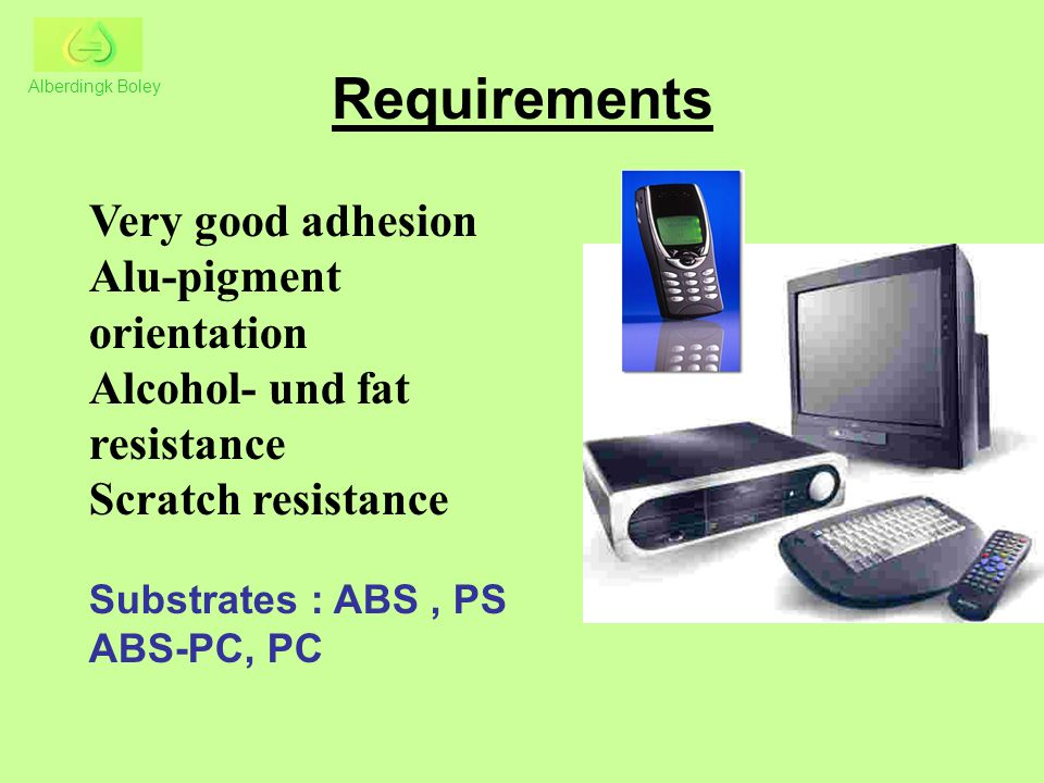 Requirements Very good adhesion Alu-pigment orientation