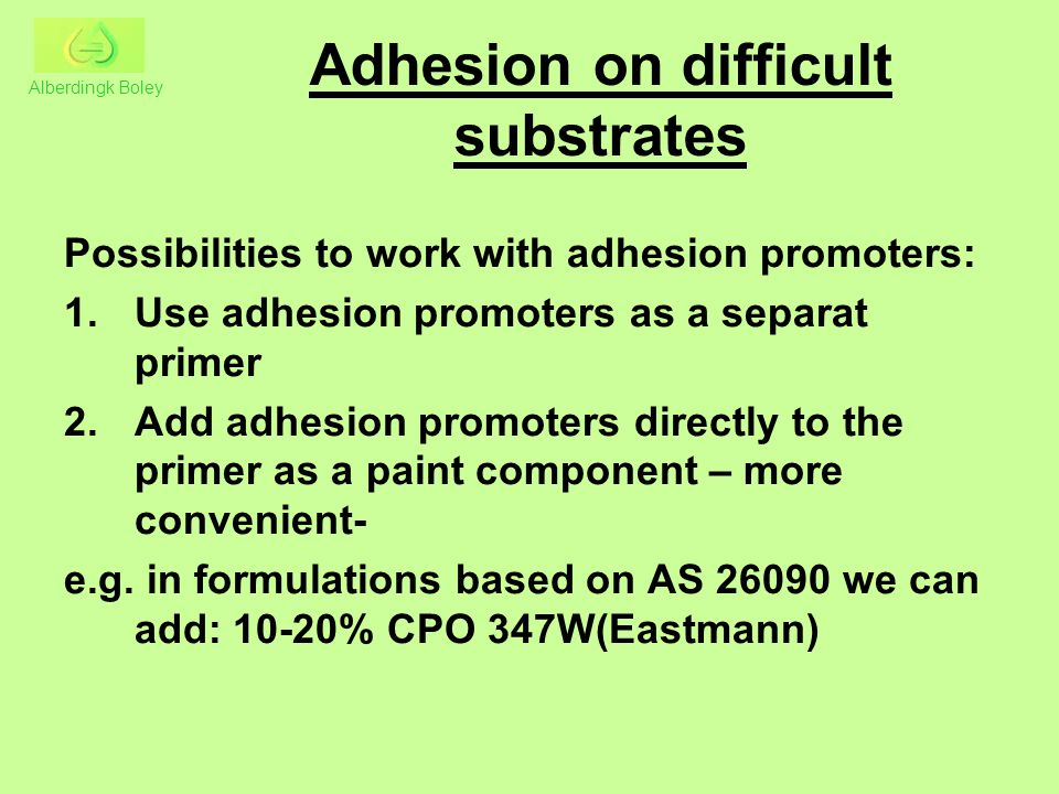 Adhesion on difficult substrates