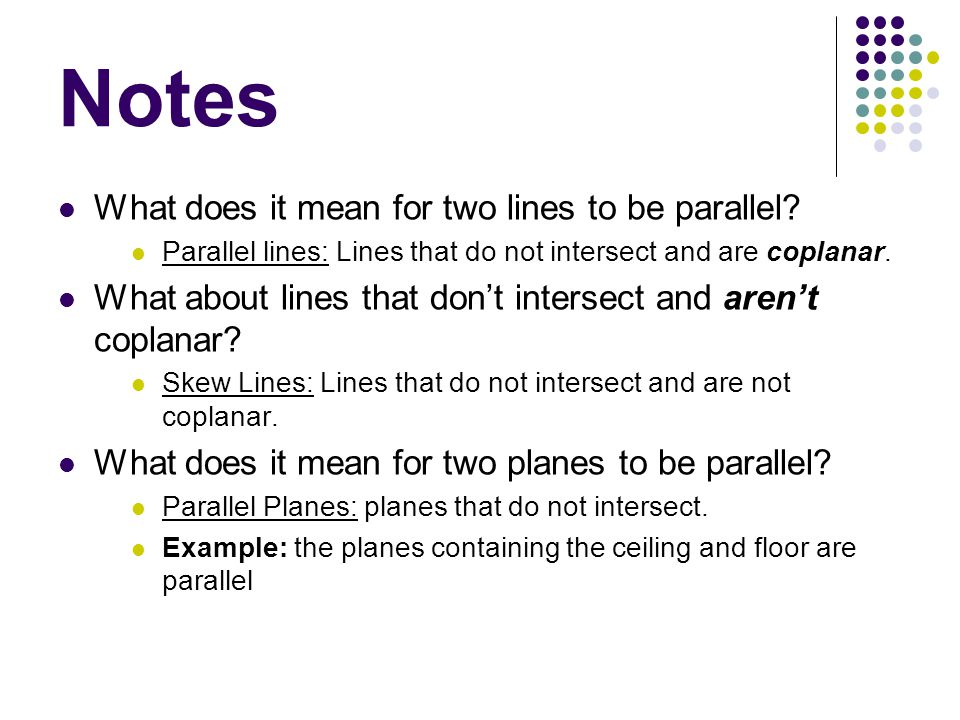 Notes What does it mean for two lines to be parallel