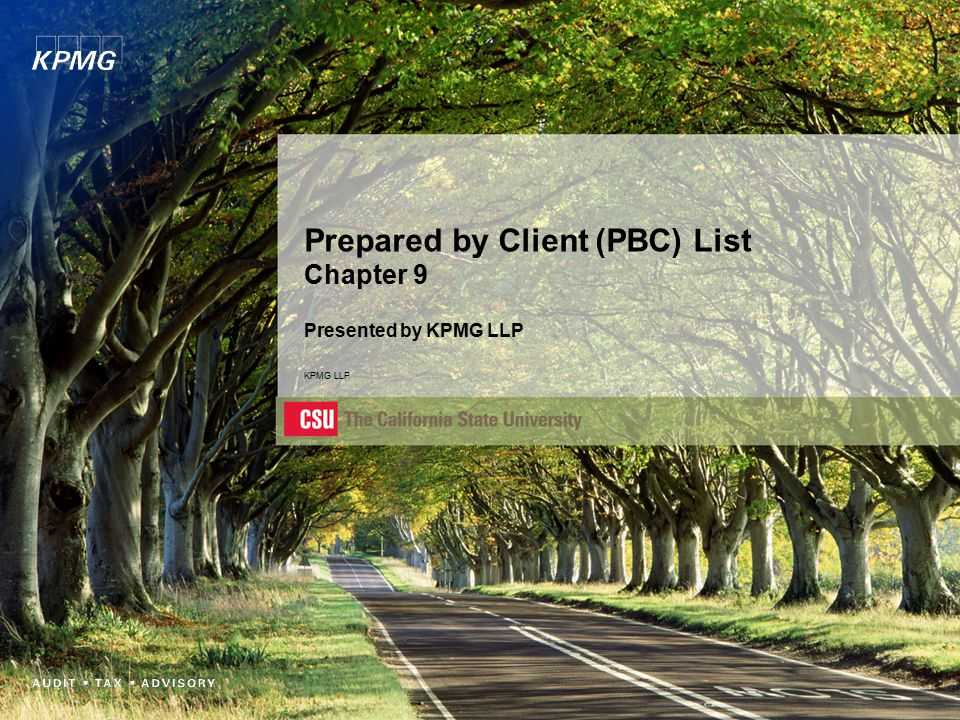 Prepared by Client (PBC) List Chapter 9 Presented by KPMG LLP KPMG LLP