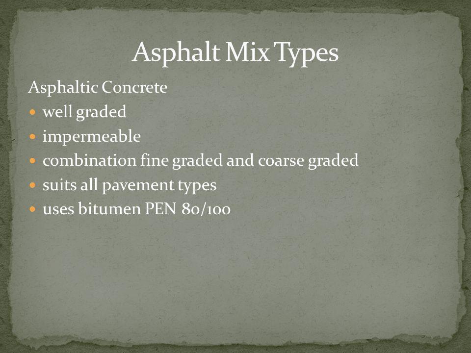 Asphalt Mix Types Asphaltic Concrete well graded impermeable