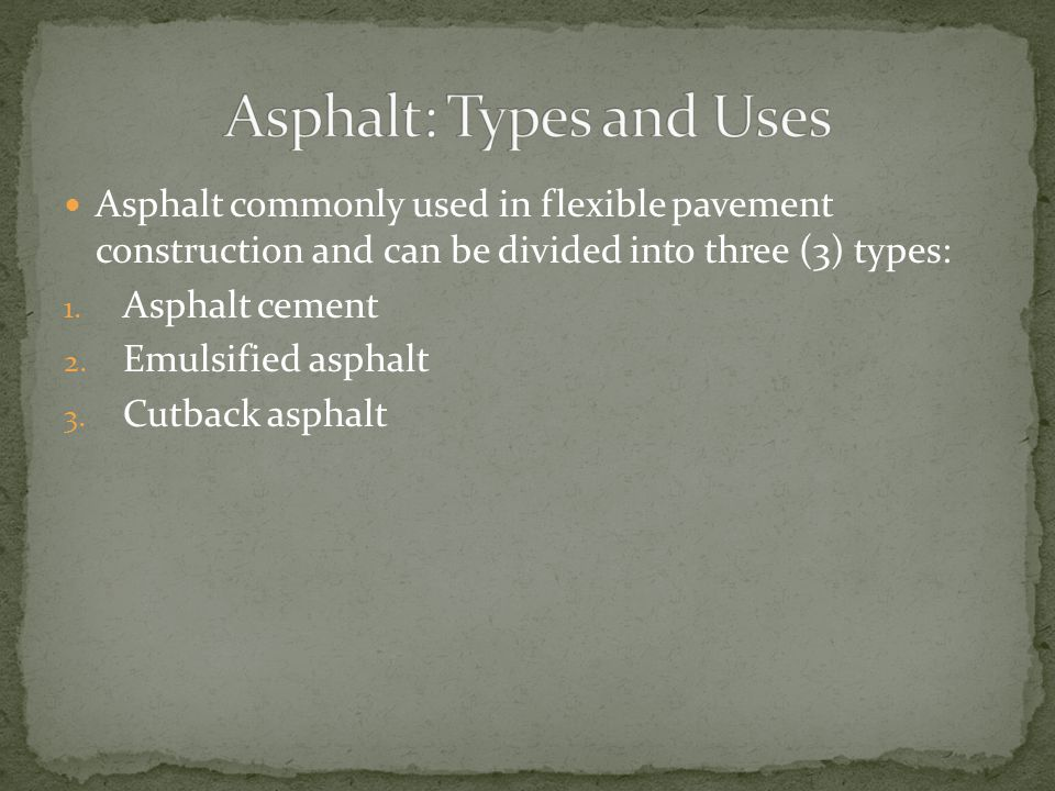 Asphalt: Types and Uses