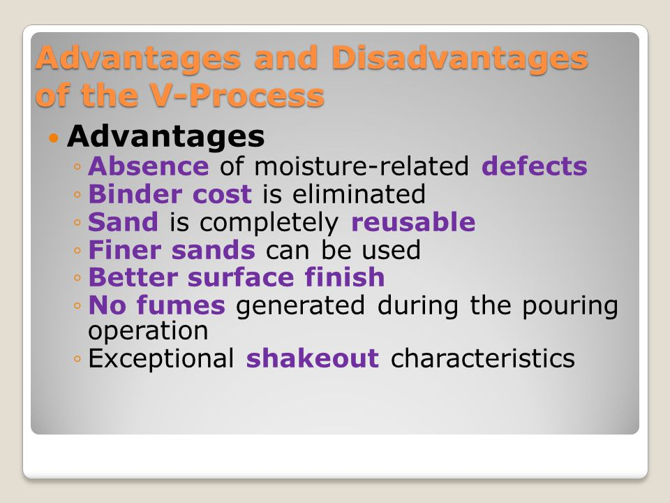 Advantages and Disadvantages of the V-Process